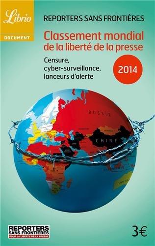 Classement mondial de la liberté de la presse 2014 : Censure, cybersurveillance, lanceurs d'alerte