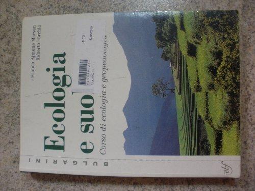 Ecologia e suolo. Corso di ecologia e geopedologia. Per le Scuole