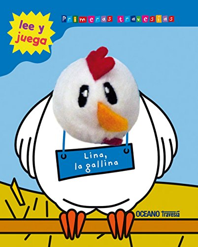 Lina, la Gallina: Un divertido libro para jugar y leer en voz alta, para que goce toda la familia. (Primeras Travesías) por Vv.Aa