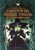 El gran libro de los cuentos de brujas, magos y encantamientos