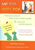Sad Dog Happy Dog: How Poor Posture Affects Your Child's Health & What You Can Do About It