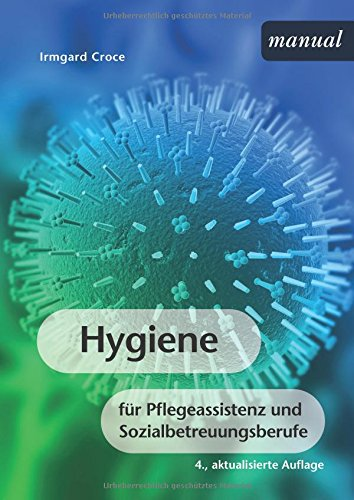 Hygiene: für Pflegeassistenz und Sozialbetreuungsberufe