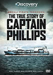 Captain Phillips The True Story - Somali Pirate Takedown (please note this is not the film but a documentary) [DVD]