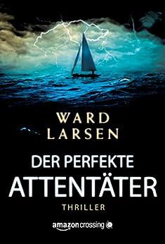 Der perfekte Attentäter von [Larsen, Ward]