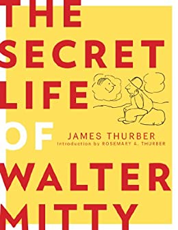 The Secret Life of Walter Mitty (English Edition) von [Thurber, James]