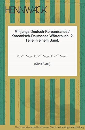 Minjungs Deutsch-Koreanisches / Koreanisch-Deutsches Wörterbuch. 2 Teile in einem Band.