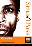 Othello: Student Edition SmartPass Audio Education Study Guide