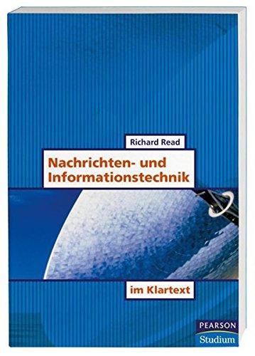 Nachrichten- und Informationstechnik im Klartext (Pearson Studium - Elektrotechnik)