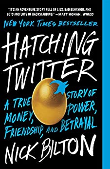 Hatching Twitter: A True Story of Money, Power, Friendship, and Betrayal (English Edition) de [Bilton, Nick]