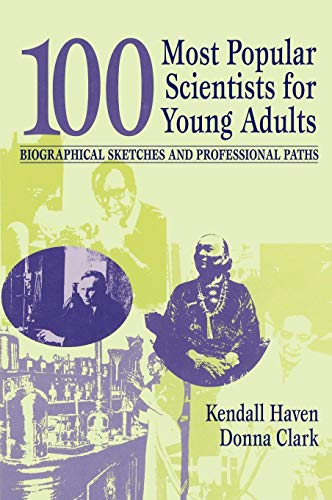 100 Most Popular Scientists for Young Adults: Biographical Sketches and Professional Paths: Biographical Sketches and Bibliographies (Profiles & Pathways)