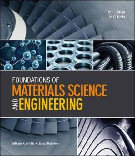 Foundations of Materials Science and Engineering (in SI Units) by William F. Smith (Student Edition, 1 Sep 2010) Paperback