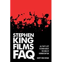 Stephen King Films FAQ: Everything Left to Know About the King of Horror on Film