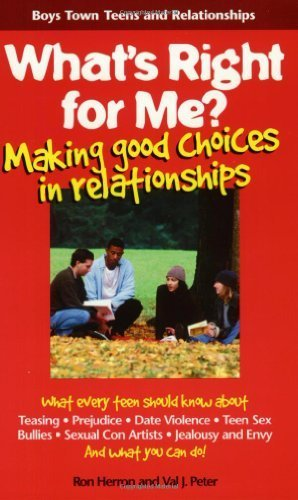 What's Right for Me?: Making Good Choices in Relationships (Boys Town Teens and Relationships) by Ron Herron (1998-03-01)