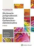 Diccionario jurisprudencial del proceso contencioso-administrativo (2ª ed. - 201