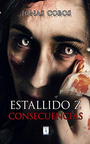 Estallido Z: Consecuencias (Mundo Zombie nº 3)