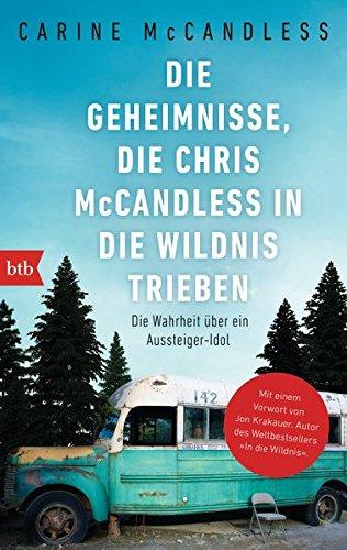 Die Geheimnisse, die Chris McCandless in die Wildnis trieben: Die Wahrheit über ein Aussteiger-Idol