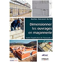Dimensionner les ouvrages en maçonnerie: Guide d'application de l'Eurocode 6