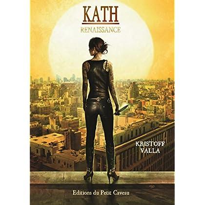 Renaissance: Kath, T1