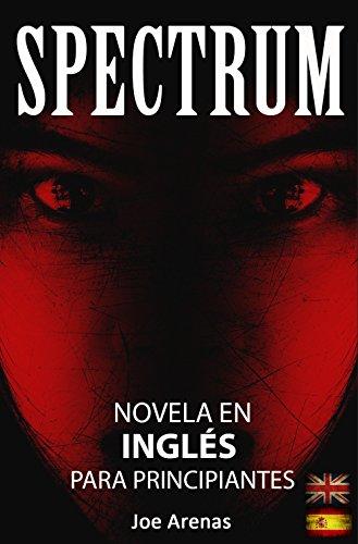Spectrum: Novela de Terror en Inglés para Principiantes con Textos ...