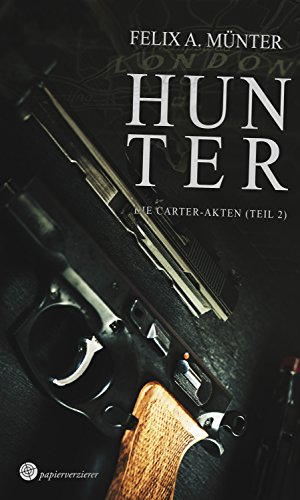 Hunter: Thriller (Die Carter-Akten 2) Stephen Hunter Kindle