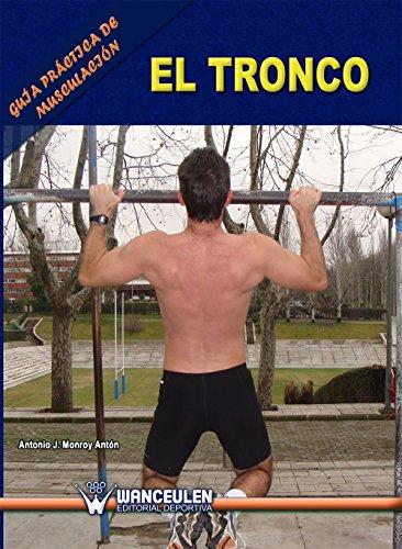 Guía práctica de musculación. El tronco