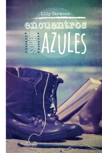 Encuentros sobre Azules (Spanish Edition) by Lily Carmona (2015-07-30)