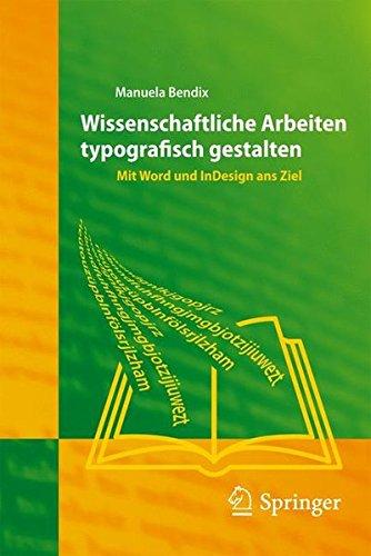 Wissenschaftliche Arbeiten typografisch gestalten: Mit Word und InDesign ans Ziel (German Edition) Buch-Cover