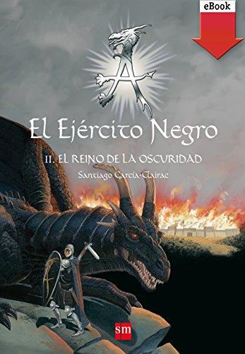 El Ejército Negro II. El Reino de la Oscuridad (eBook-ePub): 2 (El Ejercito Negro) por Santiago García-Clairac