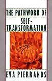 The Pathwork of Self-Transformation (English Edition)