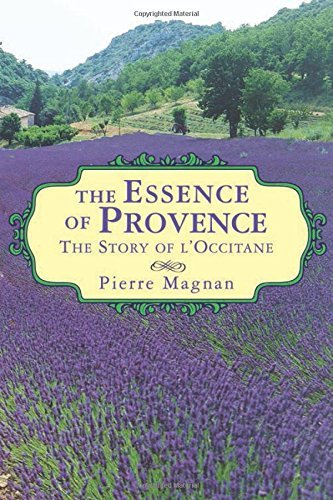 the-essence-of-provence-the-story-of-loccitane-by-pierre-magnan-2012-08-01