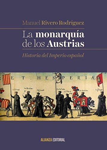 Descargar Libro La monarquía de los Austrias (El Libro Universitario - Manuales) de Manuel Rivero Rodríguez