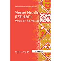 Vincent Novello (1781–1861): Music for the Masses (Music in Nineteenth-Century Britain)