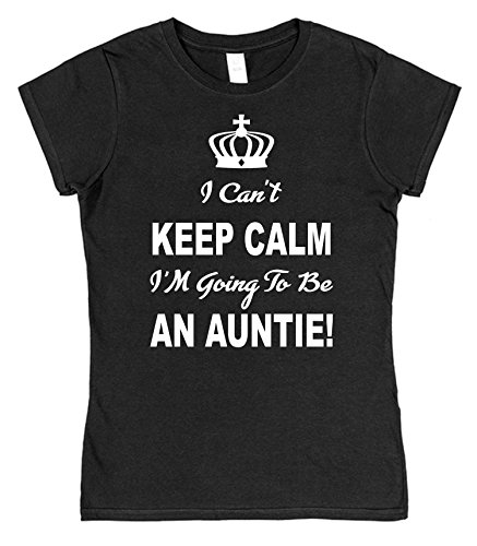 I Can't Keep Calm I'm Going To Be An Auntie! Ladies Fitted Style Cotton T-Shirt