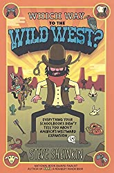 Which Way To The Wild West? Everything Your Schoolbooks Didn't Tell You About Westward Expansion (Turtleback School & Library Binding Edition) by Steve Sheinkin (2015-09-22)
