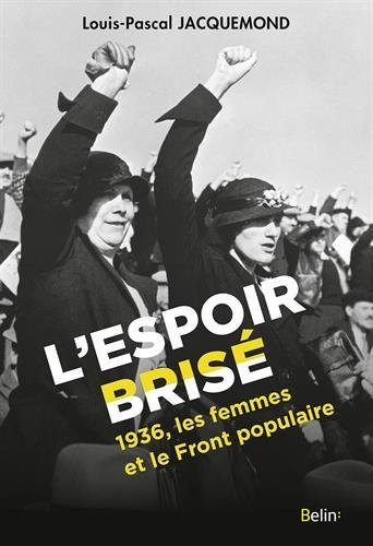 L'Espoir brisé : 1936, les femmes et le Front populaire