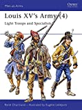 Louis XV's Army (4): Light Troops and Specialists: Specialist and Light Troops Vol 4 (Men-at-Arms)
