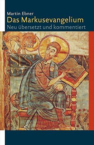 Bibel-übersetzung Katholische (Das Markusevangelium: Neu übersetzt und kommentiert)