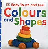Baby Touch & Feel Colours and Shapes (Baby Touch and Feel)