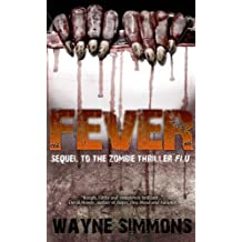 Fever: Written by Wayne Simmons, 2012 Edition, Publisher: Snowbooks Ltd [Paperback]