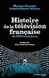 Histoire de la télévision française : De 1935 à nos jours...