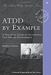 ATDD by Example: A Practical Guide to Acceptance TestDriven Development (AddisonWesley Signature Series (Beck))