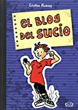El blog del sucio (Spanish Edition)