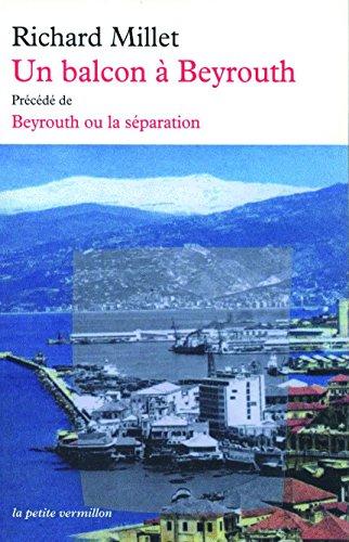 Un balcon à Beyrouth/Beyrouth ou La séparation (La petite Vermillon t. 230)