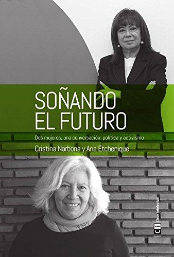Soñando el futuro: Dos mujeres, una conversación: política y activismo