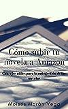 Cómo subir tu novela a Amazon: Consejos útiles para la autogestión de tus novelas