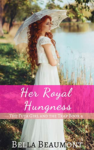 Her Royal Hungness (The Futa Girl and the Trap Book 4) (English Edition)