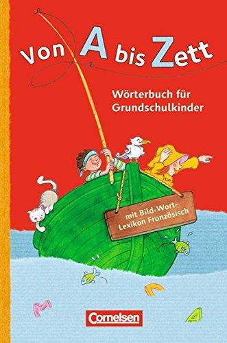 Von A bis Zett - Allgemeine Ausgabe: Wörterbuch mit Bild-Wort-Lexikon Französisch: Kartoniert