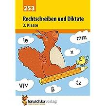 Rechtschreiben und Diktate 3. Klasse (Deutsch: Rechtschreiben und Diktate)