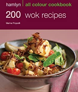 200 Wok Recipes: Hamlyn All Colour Cookbook by [Filippelli, Marina]