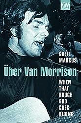 When That Rough God Goes Riding. Über Van Morrison (KiWi)